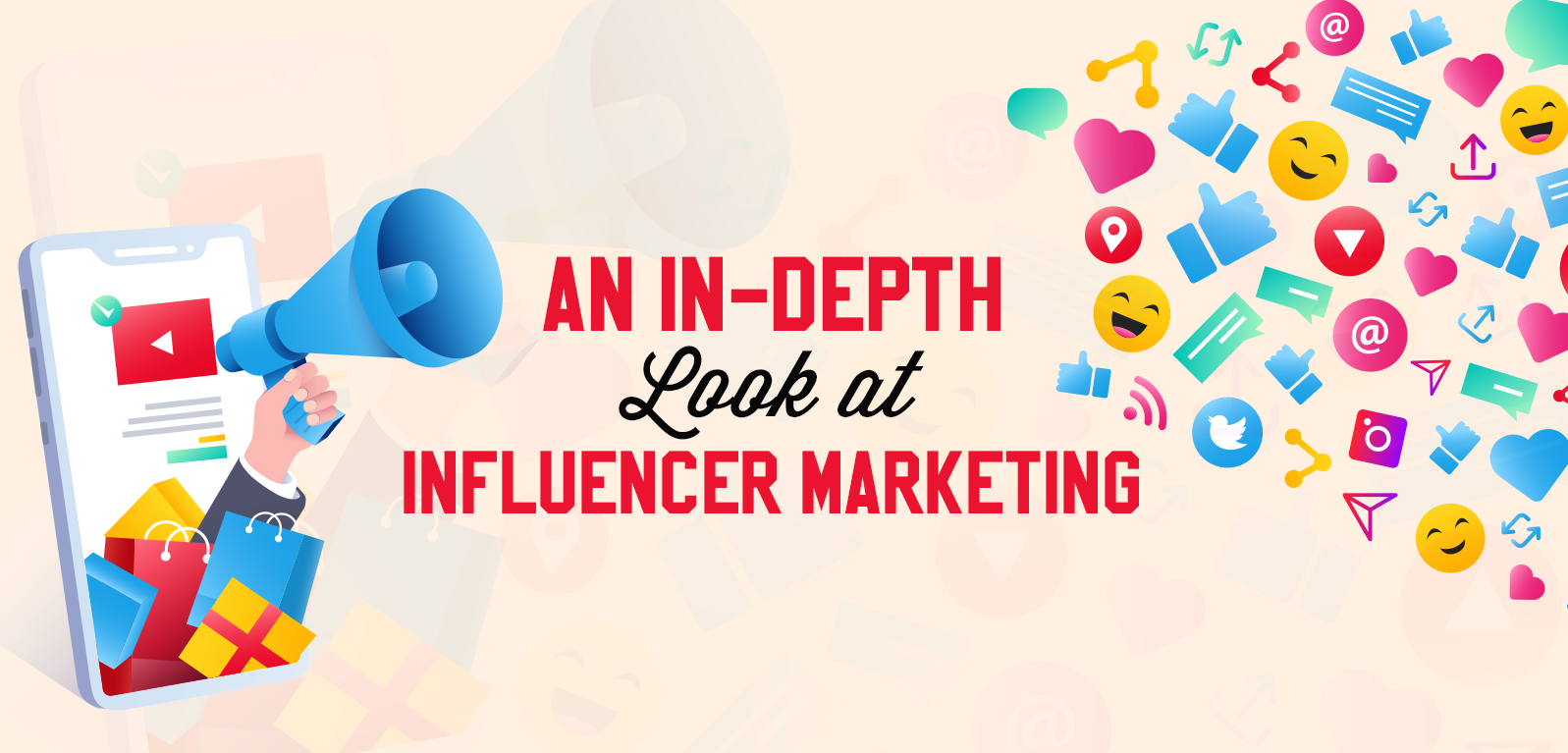 An In-Depth Look at Influencer Marketing